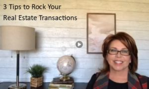 3 Tips to Rock Your Real Estate Transactions